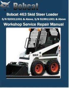 Bobcat 463 Skid Steer Loader Workshop Service Repair Manual