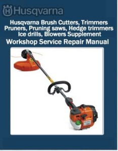 Husqvarna Brush Cutters, Trimmers, Pruners, Pruning saws, Hedge trimmers, Ice drills, Blowers Supplement Workshop Service Repair Manual