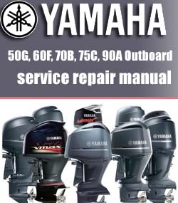 Yamaha 50G, 60F, 70B, 75C, 90A Outboard Service Repair Manual