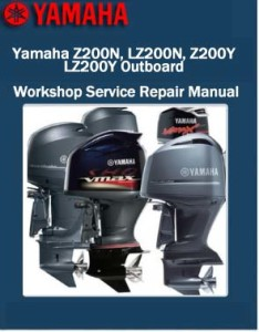 Yamaha Z200N, LZ200N, Z200Y, LZ200Y Outboard Workshop Factory Service Repair Manual