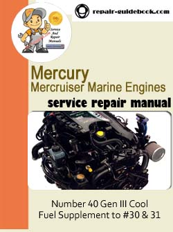 Mercury Mercruiser Marine Engines Number 40 Gen III Cool Fuel Supplement to #30 & 31 Workshop Service Repair Manual Download