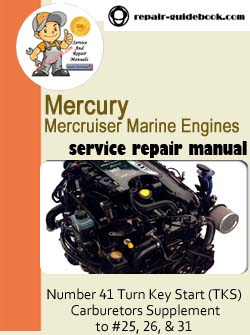 Mercury Mercruiser Marine Engines Number 41 Turn Key Start (TKS) Carburetors Supplement to #25, 26, & 31 Workshop Service Repair pdf Manual