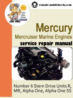 Mercury Mercruiser Marine Engines Number 6 Stern Drive Units R, MR, Alpha One, Alpha One SS Workshop Service Repair Manual