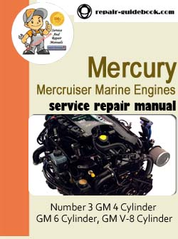 Mercury Mercruiser Marine Engines Number 3 GM 4 Cylinder, GM 6 Cylinder, GM V-8 Cylinder Workshop Service Repair Manual Download