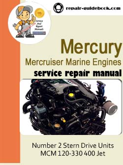Mercury Mercruiser Marine Engines Number 2 Stern Drive Units MCM 120-330 400 Jet Workshop Service Repair Manual Download