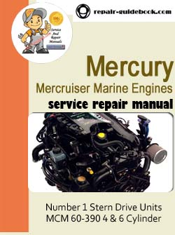 Mercury Mercruiser Marine Engines Number 1 Stern Drive Units MCM 60-390 4 & 6 Cylinder Workshop Service Repair Manual Download