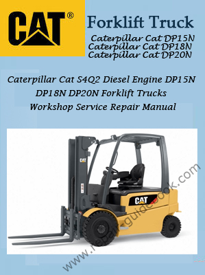 Caterpillar Cat S4Q2 Diesel Engine DP15N DP18N DP20N Forklift Trucks Workshop Service Repair Manual Download