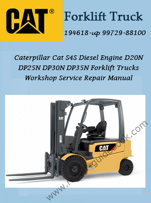 Caterpillar Cat S4S Diesel Engine D20N DP25N DP30N DP35N Forklift Trucks Workshop Service Repair Manual Download 194618-up 99729-88100