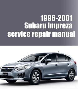 1996-2001 Subaru Impreza Workshop Factory Service Repair Manual 96 97 98 99 00 01