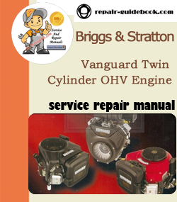 Briggs & Stratton Vanguard Twin Cylinder OHV Engine Workshop ... on centurion motor wiring diagram, sterling motor wiring diagram, stanley motor wiring diagram, toshiba motor wiring diagram, franklin motor wiring diagram, yamaha motor wiring diagram, universal motor wiring diagram, century motor wiring diagram, ge motor wiring diagram,
