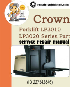 Crown Forklift LP3010 LP3020 Series Parts Manual