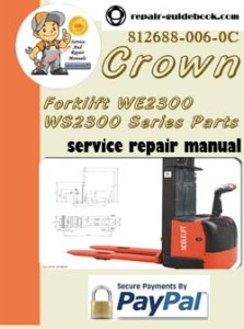 Crown Forklift WE2300 WS2300 Series Parts Manual  812688-006-0C