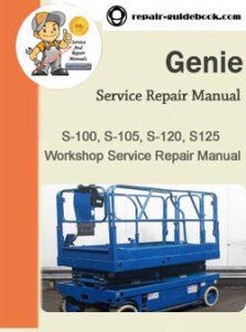 Genie S-100, S-105, S-120, S125 Workshop Service Repair Manual
