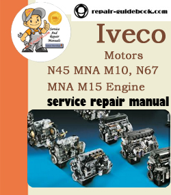 Iveco Motors N45 MNA M10, N67 MNA M15 Engine Workshop Service Repair Manual