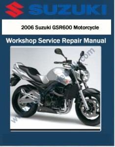 2006 Suzuki GSR600 Motorcycle Workshop Service Repair Manual