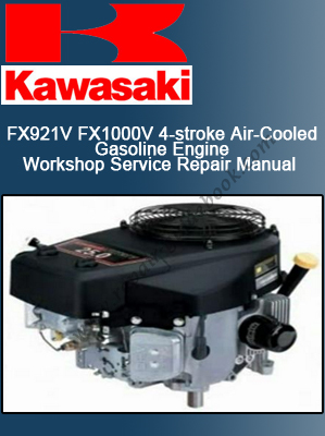Kawasaki FX921V FX1000V 4-stroke Air-Cooled Gasoline Engine Workshop Service Repair Manual