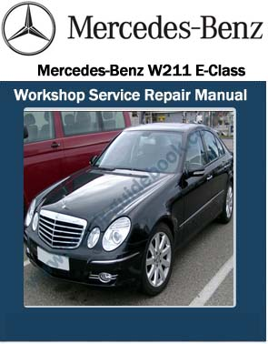 Mercedes benz w211 e class workshop service repair manual for How much is service c for mercedes benz