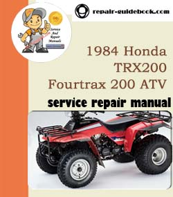 1984 Honda TRX200 Fourtrax 200 ATV Workshop Service Repair Manual