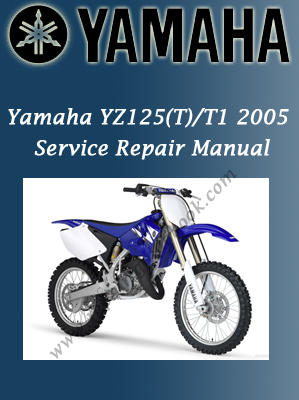2005 Yamaha YZ125(T)_T1 Service Repair Manual