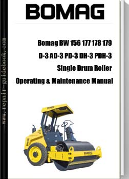 Bomag BW 156 177 178 179 D-3 AD-3 PD-3 DH-3 PDH-3 Single Drum Roller Operating & Maintenance Manual