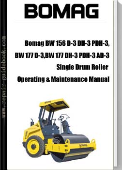 Bomag BW 156 D-3 DH-3 PDH-3, BW 177 D-3,BW 177 DH-3 PDH-3 AD-3 Single Drum Roller Operating & Maintenance Manual