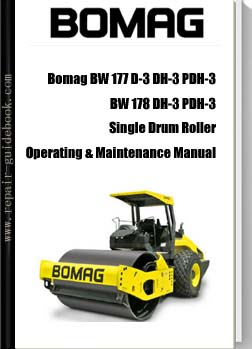 Bomag BW 177 D-3 DH-3 PDH-3, BW 178 DH-3 PDH-3 Single Drum Roller Operating & Maintenance Manual