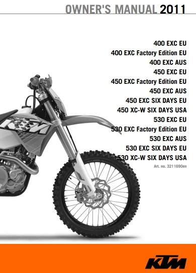 2011 KTM 400 EXC,Factory Edition, 450 EXC, 450 EXC Factory Edition,450 EXC SIX DAYS, 450 XC-W SIX DAYS,530 EXC Factory Edition,530 EXC SIX DAYS, 530 XC-W SIX DAYS Owner Manual